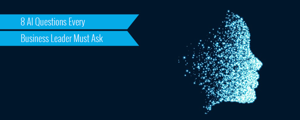 8-artificial-intelligencequestions every business leader must ask feature image