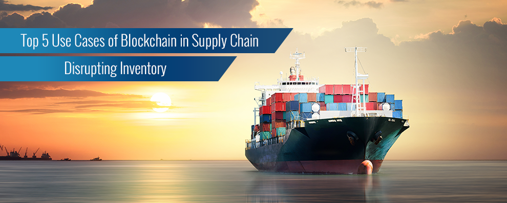 top 5 use cases of blockchain in supply chain
