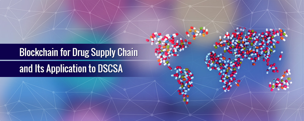 Technology Management Image: Blockchain For Drug Supply Chain And Its Application To